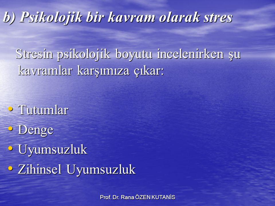 b) Psikolojik bir kavram olarak stres