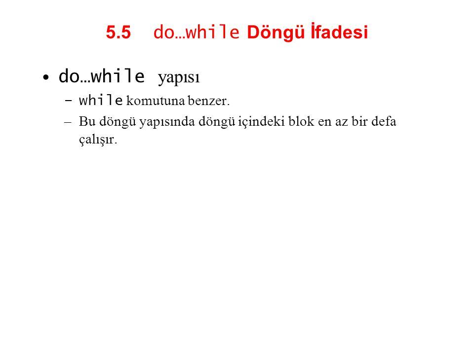 5.5 do…while Döngü İfadesi