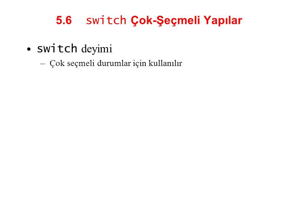 5.6 switch Çok-Şeçmeli Yapılar