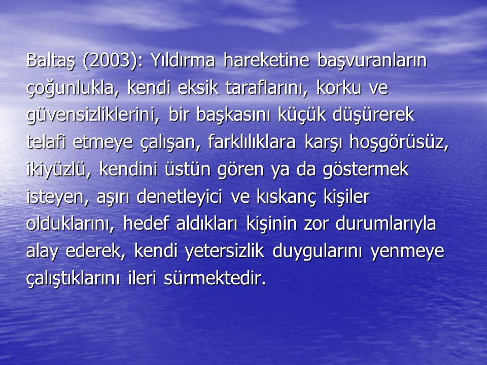 Baltaş (2003): Yıldırma hareketine başvuranların