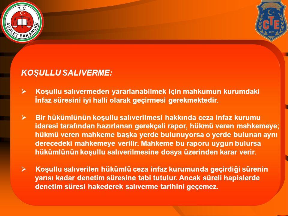 06.04.2017 KOŞULLU SALIVERME: Koşullu salıvermeden yararlanabilmek için mahkumun kurumdaki.