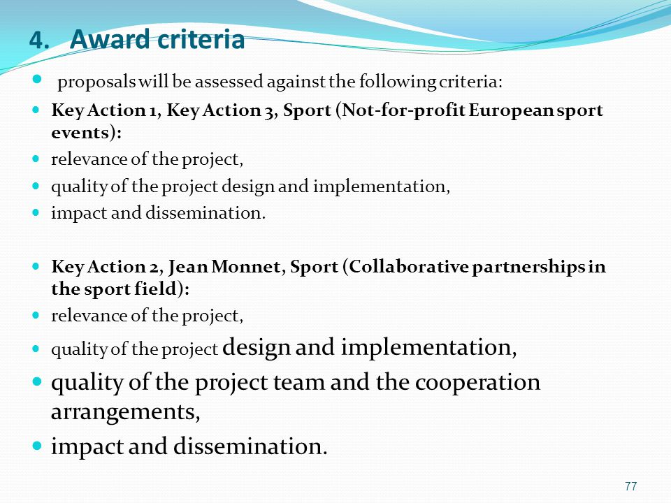 4. Award criteria proposals will be assessed against the following criteria: