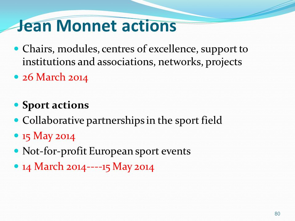 Jean Monnet actions Chairs, modules, centres of excellence, support to institutions and associations, networks, projects.