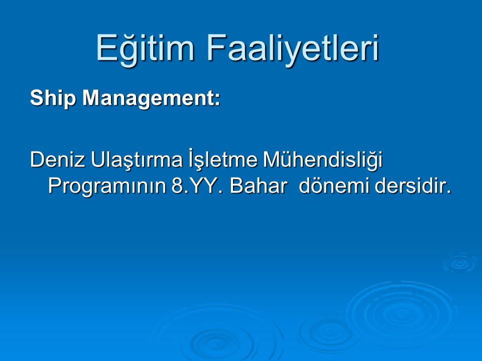 Eğitim Faaliyetleri Ship Management: