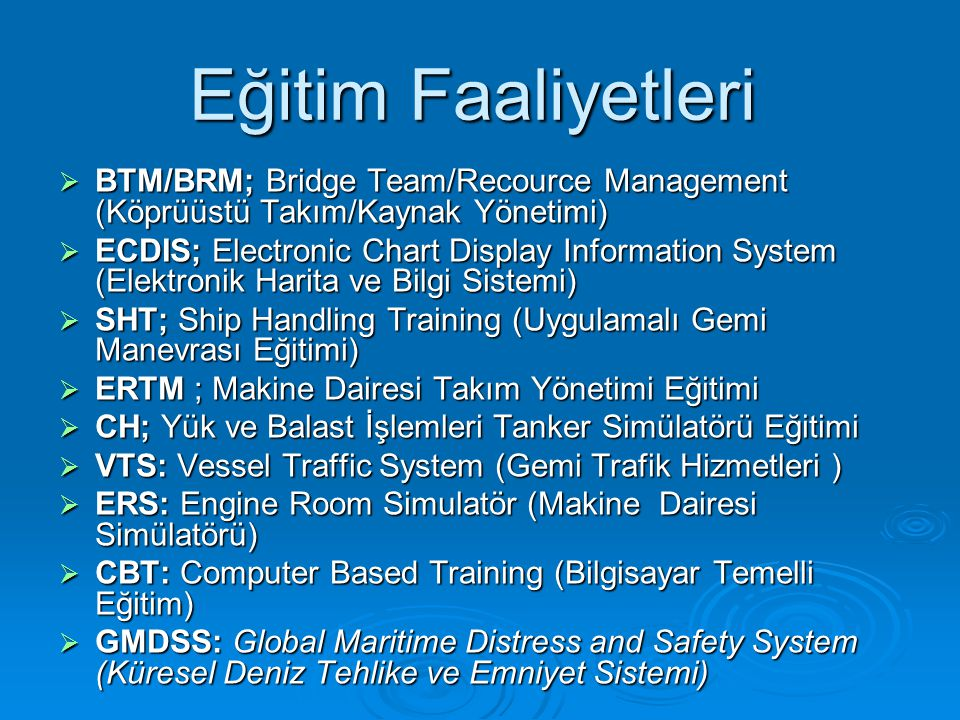 Eğitim Faaliyetleri BTM/BRM; Bridge Team/Recource Management (Köprüüstü Takım/Kaynak Yönetimi)
