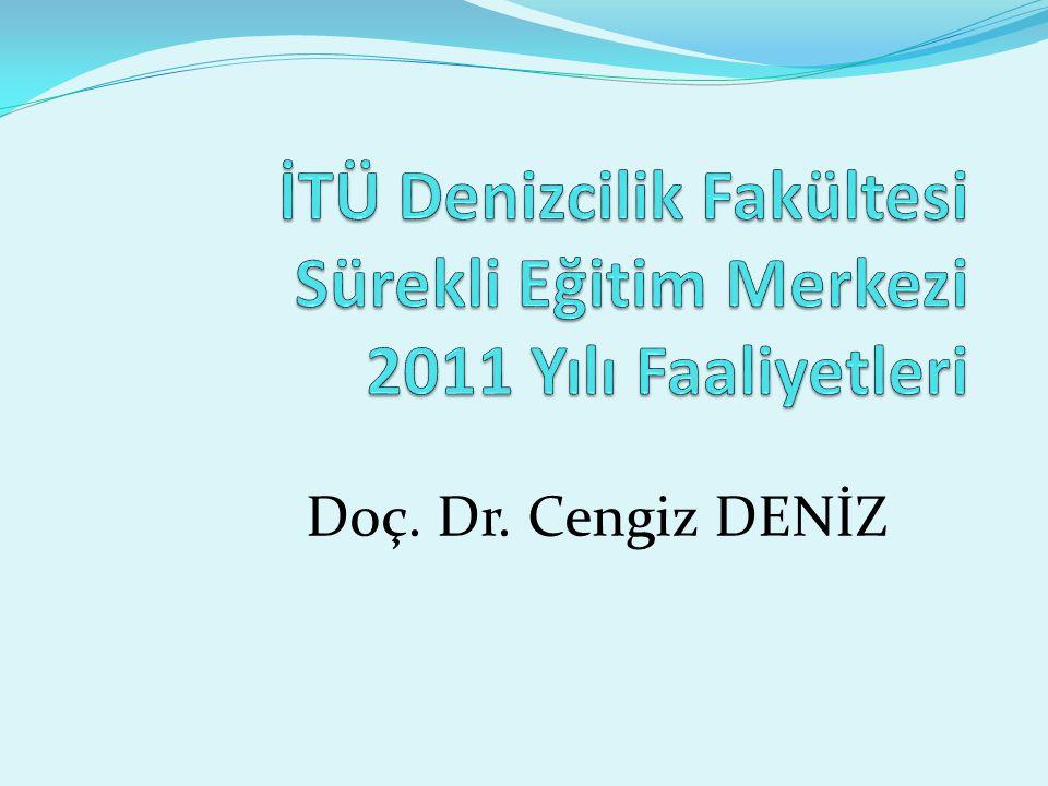 İTÜ Denizcilik Fakültesi Sürekli Eğitim Merkezi 2011 Yılı Faaliyetleri