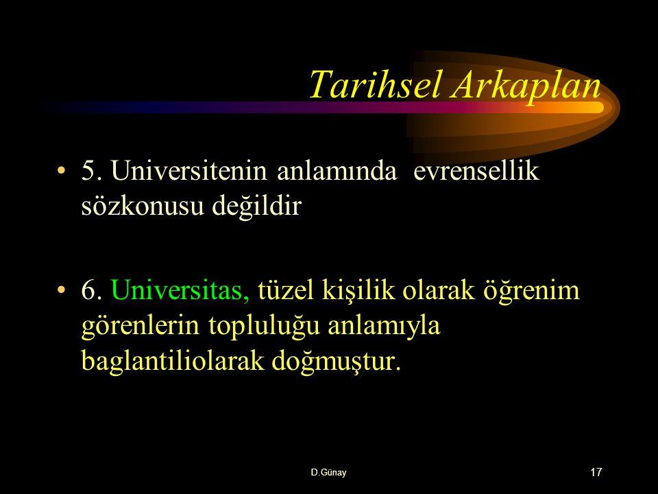 Tarihsel Arkaplan 5. Universitenin anlamında evrensellik sözkonusu değildir.