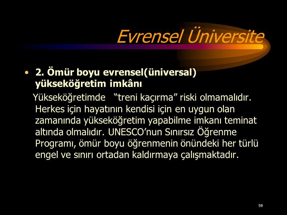 Evrensel Üniversite 2. Ömür boyu evrensel(üniversal) yükseköğretim imkânı.