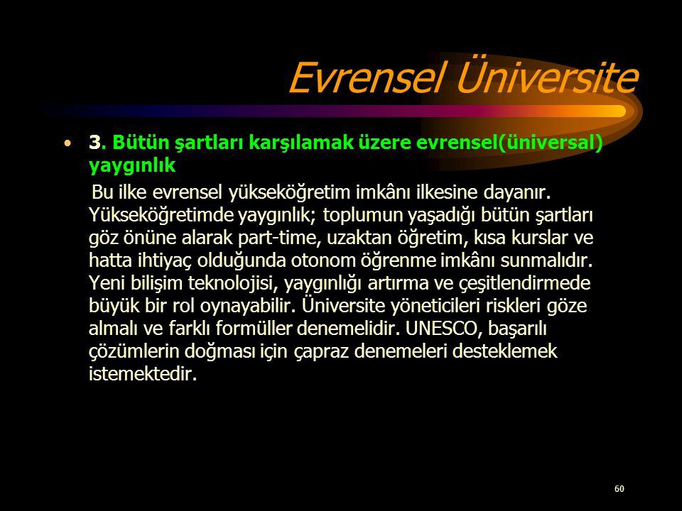 Evrensel Üniversite 3. Bütün şartları karşılamak üzere evrensel(üniversal) yaygınlık.