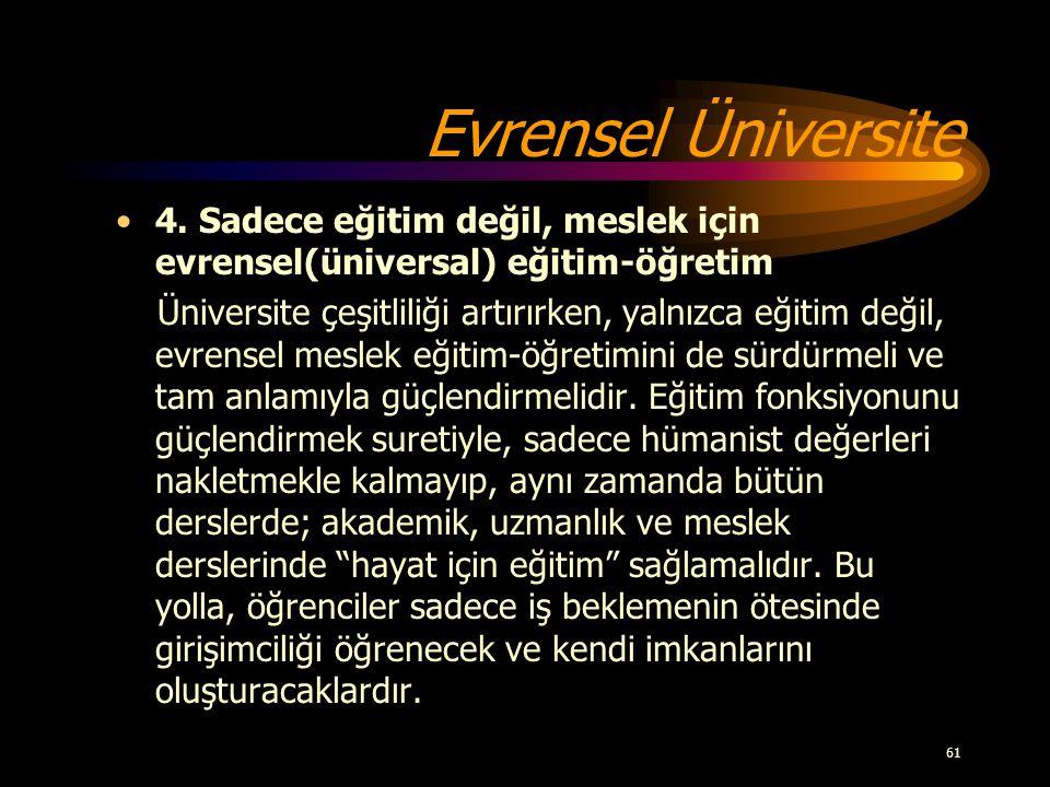 Evrensel Üniversite 4. Sadece eğitim değil, meslek için evrensel(üniversal) eğitim-öğretim.