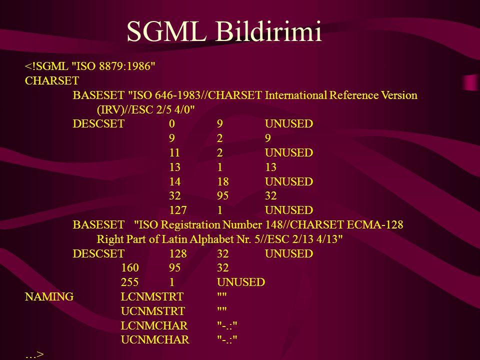 SGML Bildirimi <!SGML ISO 8879:1986 CHARSET
