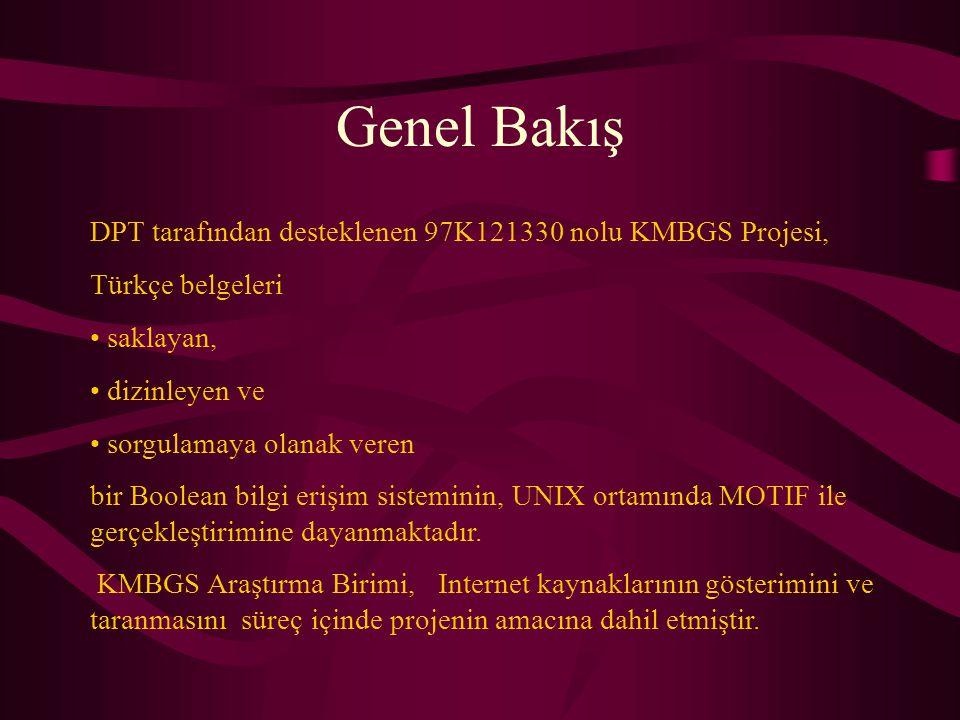Genel Bakış DPT tarafından desteklenen 97K121330 nolu KMBGS Projesi,