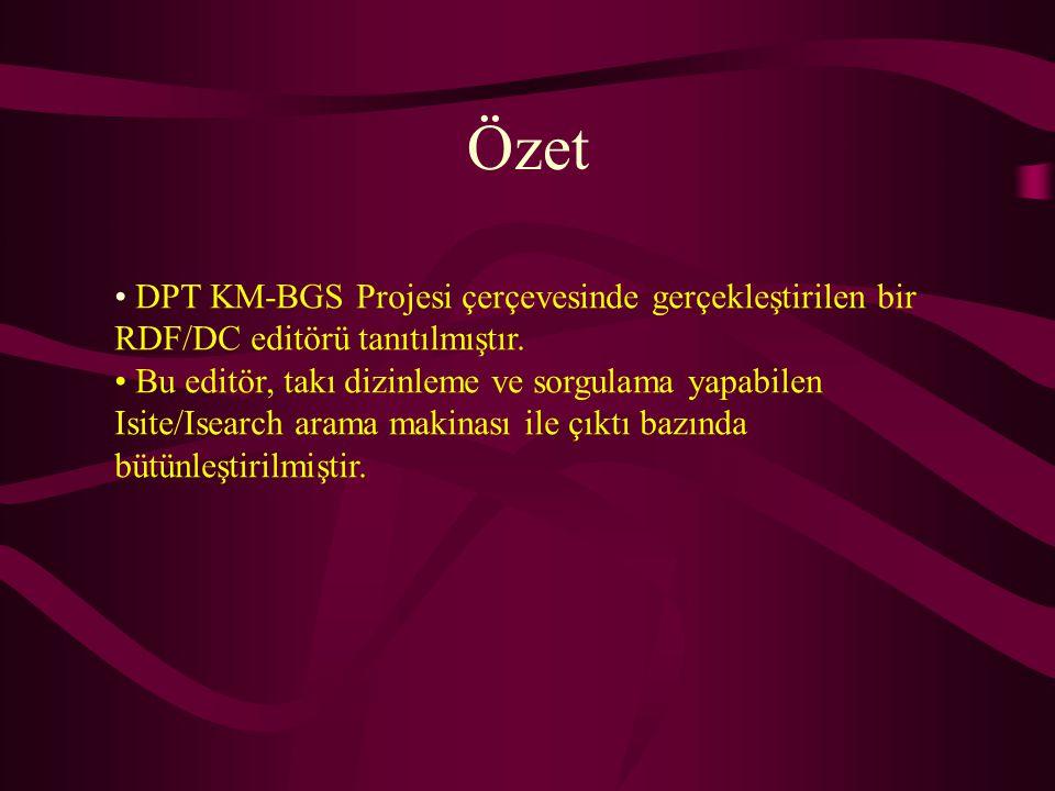 Özet DPT KM-BGS Projesi çerçevesinde gerçekleştirilen bir RDF/DC editörü tanıtılmıştır.