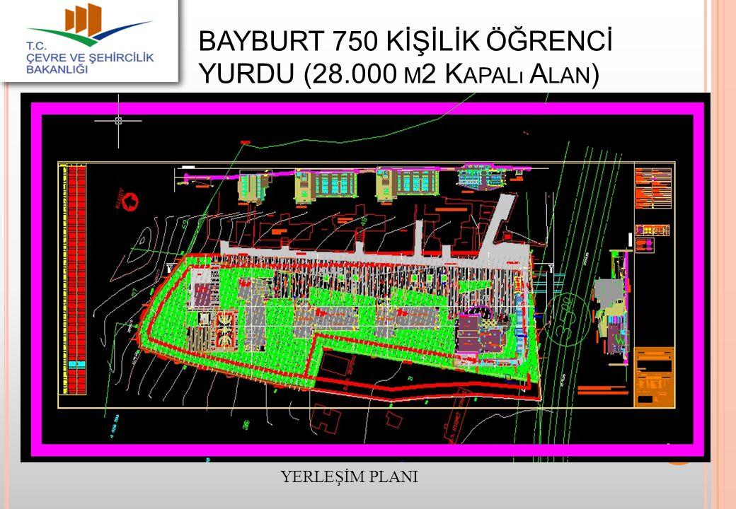 BAYBURT 750 KİŞİLİK ÖĞRENCİ YURDU (28.000 m2 Kapalı Alan)