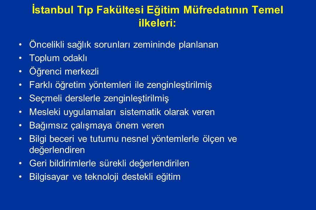 İstanbul Tıp Fakültesi Eğitim Müfredatının Temel ilkeleri: