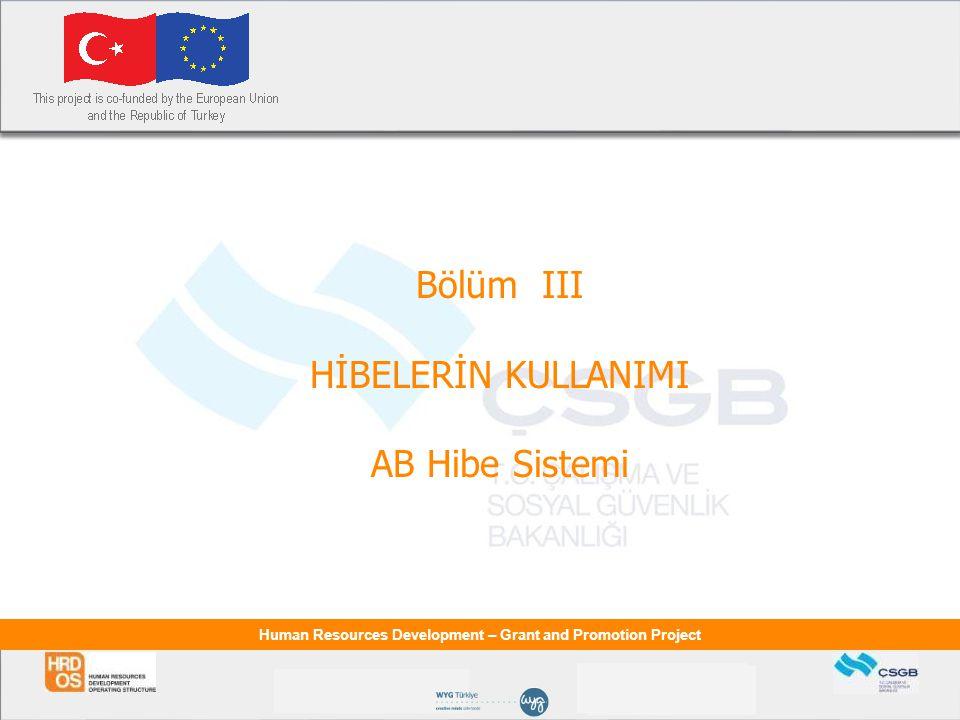 Bölüm III HİBELERİN KULLANIMI AB Hibe Sistemi
