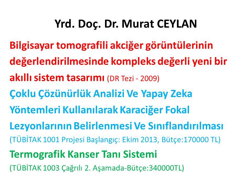 Yrd. Doç. Dr. Murat CEYLAN Bilgisayar tomografili akciğer görüntülerinin. değerlendirilmesinde kompleks değerli yeni bir.