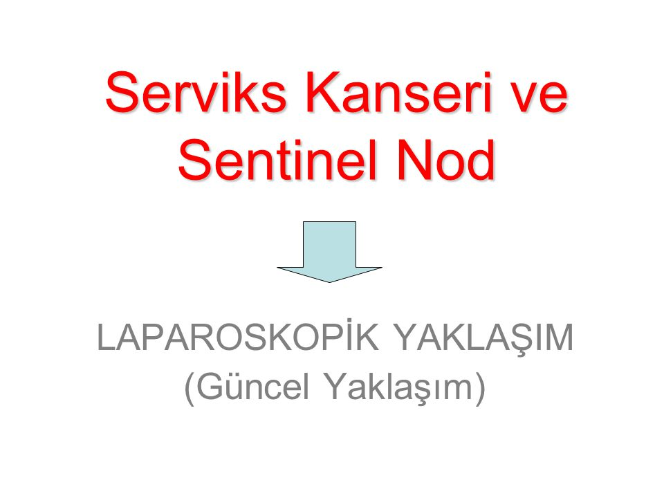 Serviks Kanseri ve Sentinel Nod