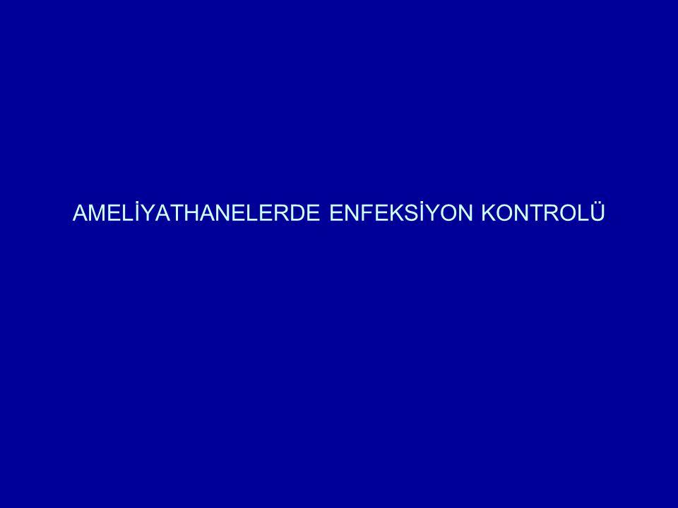 AMELİYATHANELERDE ENFEKSİYON KONTROLÜ