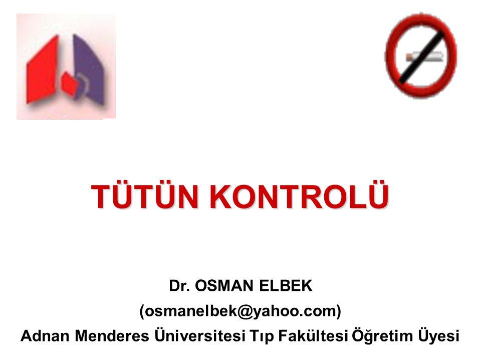 TÜTÜN KONTROLÜ Dr. OSMAN ELBEK (osmanelbek@yahoo.com)