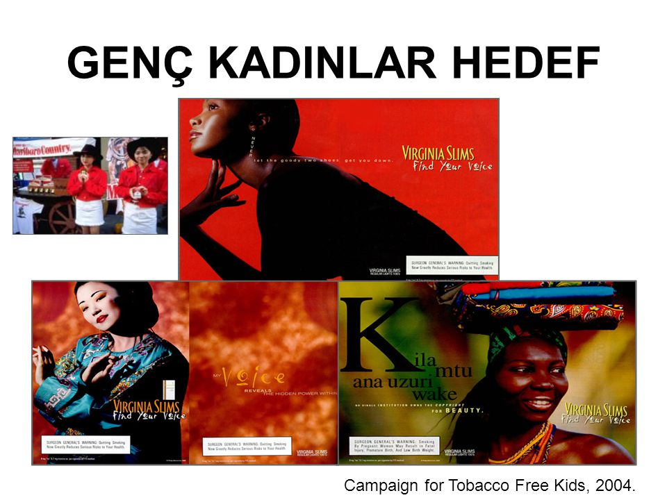 GENÇ KADINLAR HEDEF Campaign for Tobacco Free Kids, 2004.