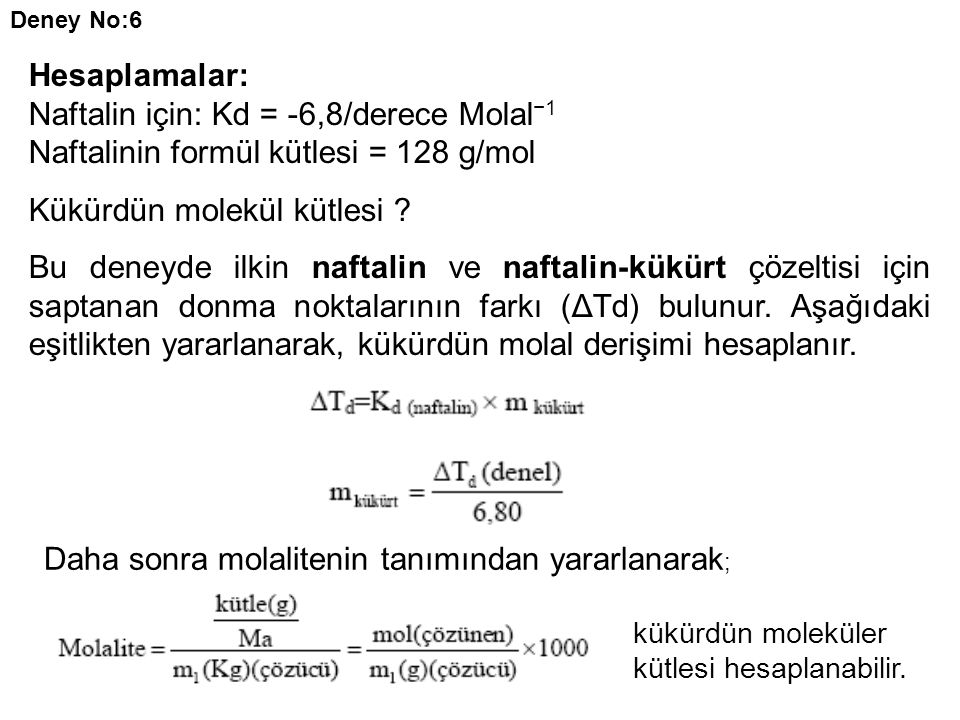 Naftalin için: Kd = -6,8/derece Molal−1