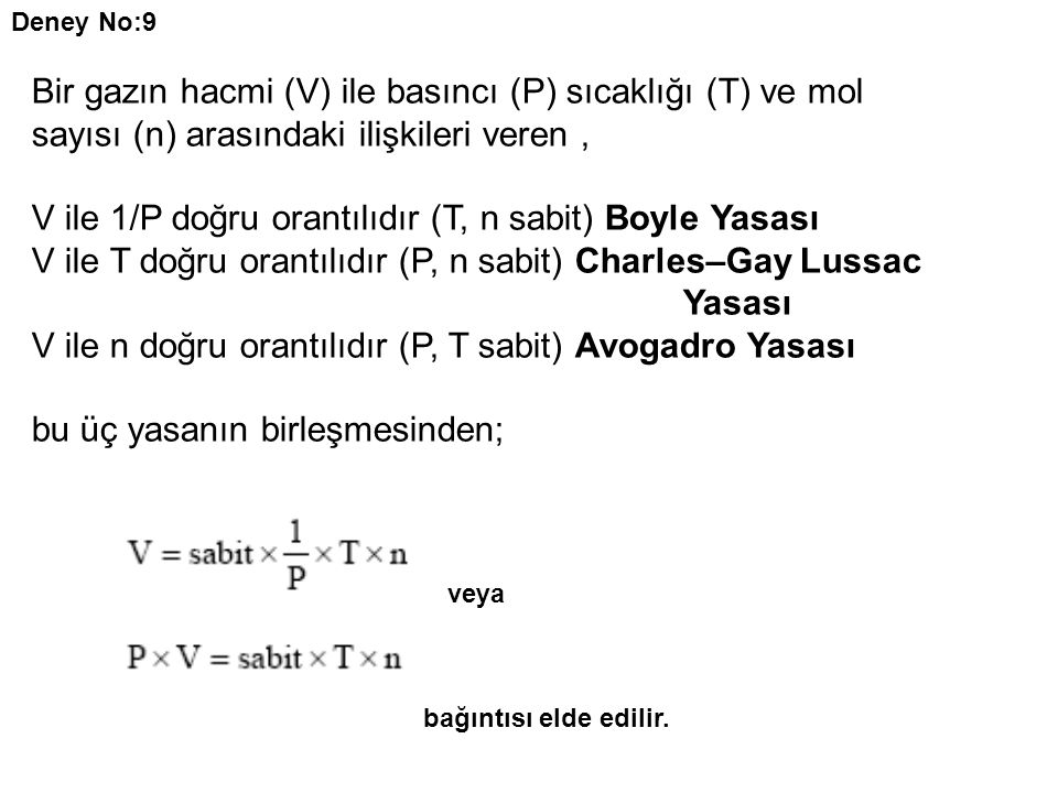 Bir gazın hacmi (V) ile basıncı (P) sıcaklığı (T) ve mol