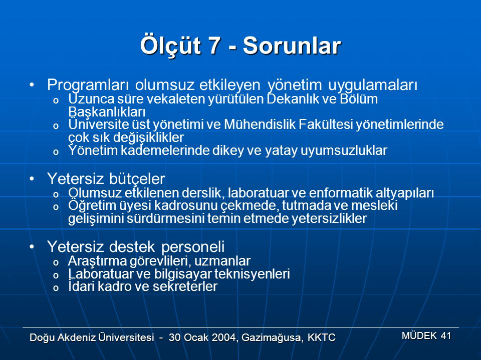 Ölçüt 7 - Sorunlar Programları olumsuz etkileyen yönetim uygulamaları