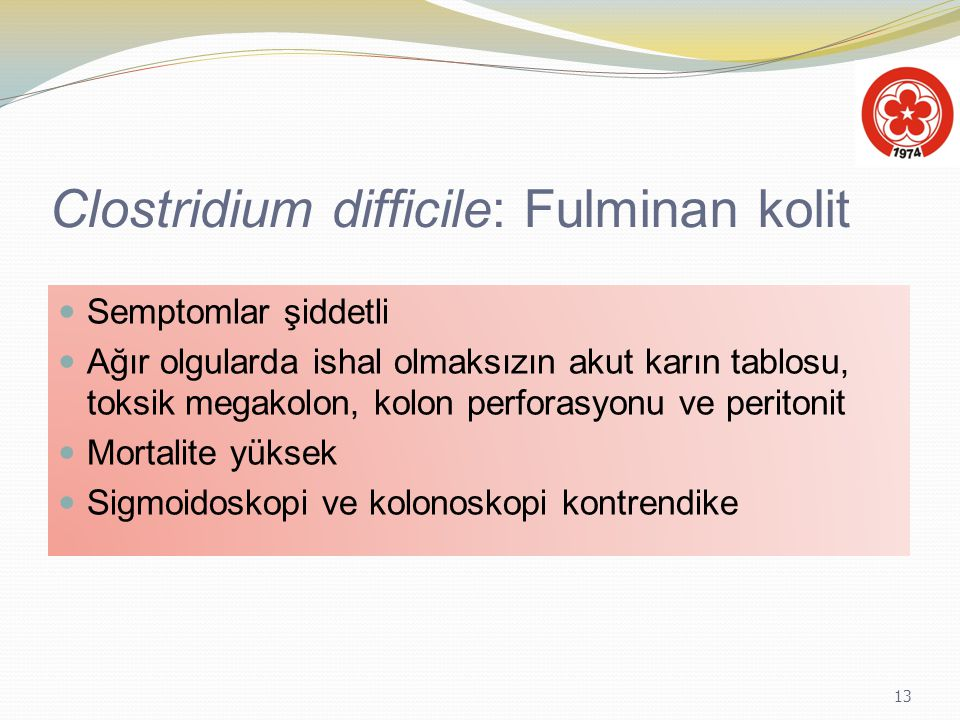 Clostridium difficile: Fulminan kolit