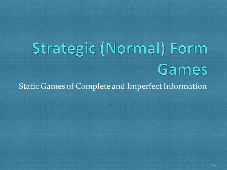 Strategic (Normal) Form Games
