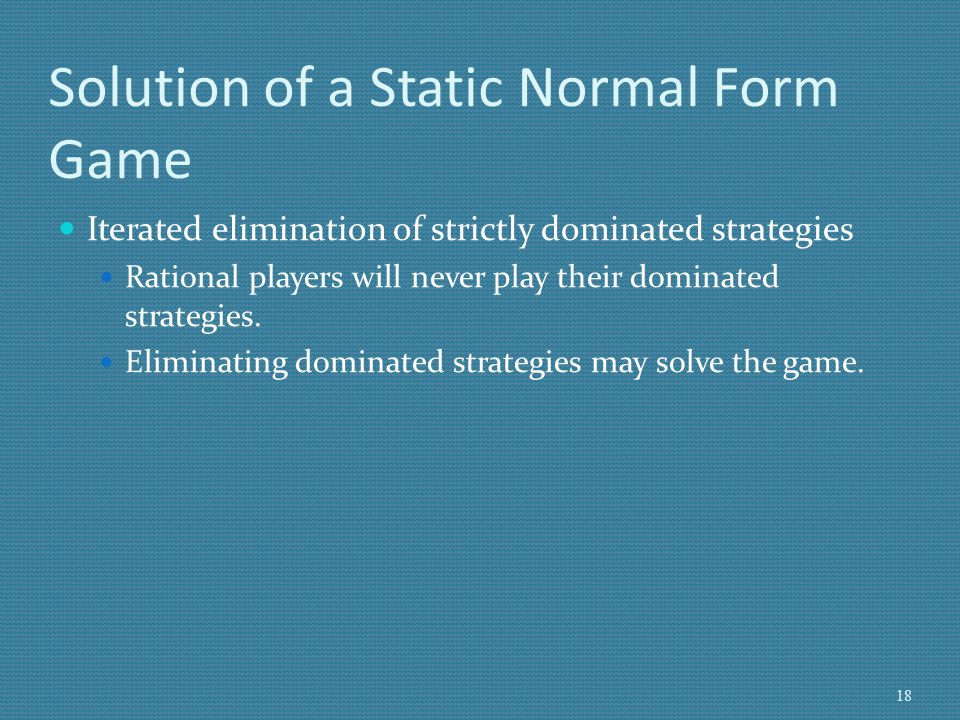 Solution of a Static Normal Form Game