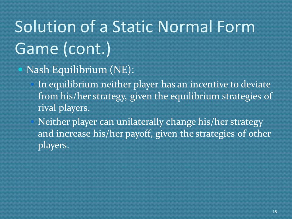 Solution of a Static Normal Form Game (cont.)