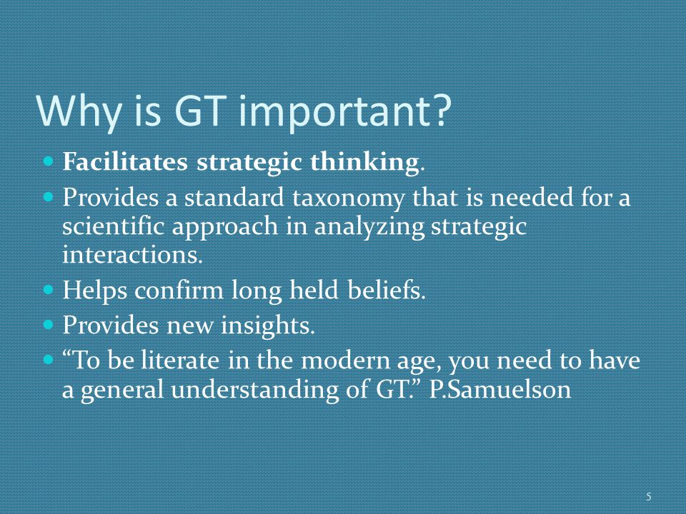 Why is GT important Facilitates strategic thinking.
