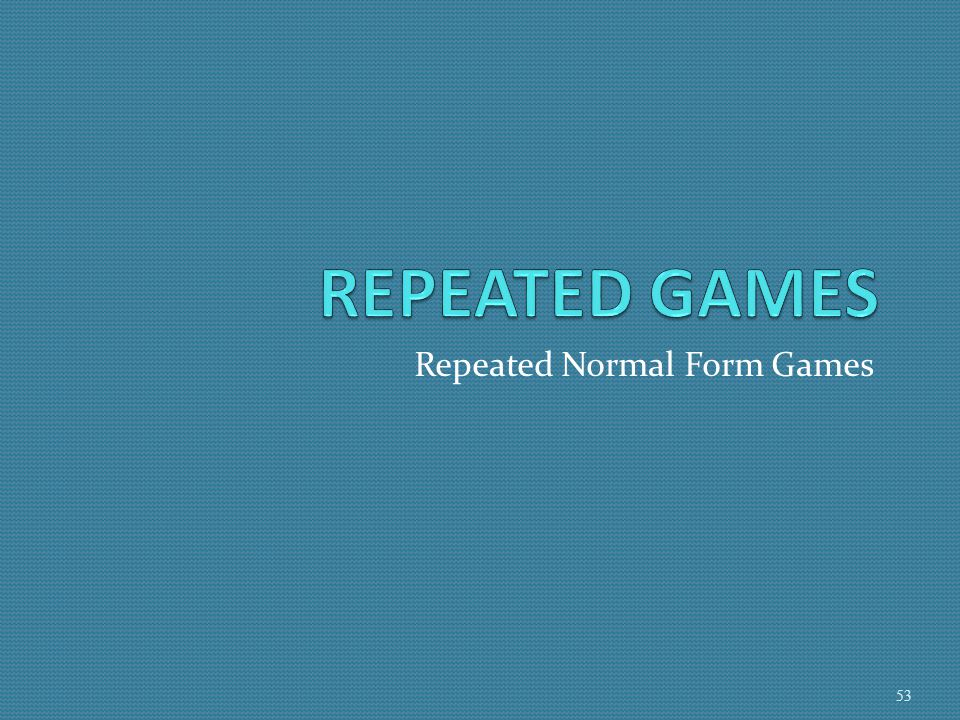 Repeated Normal Form Games