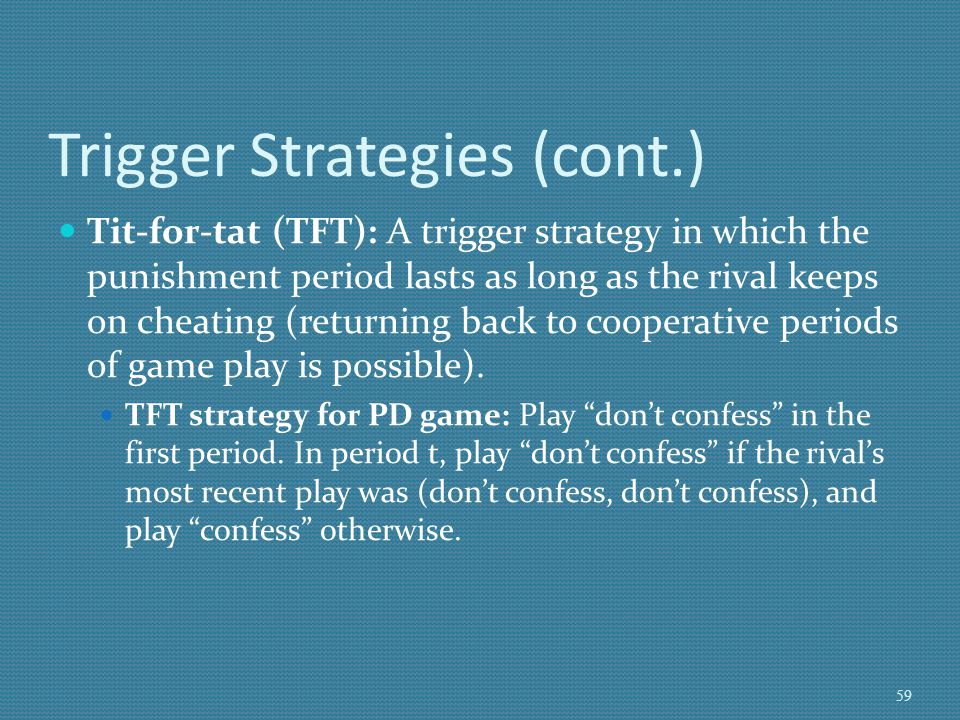 Trigger Strategies (cont.)