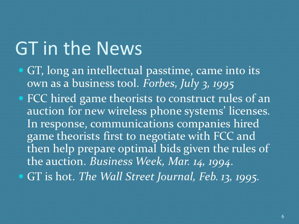 GT in the News GT, long an intellectual passtime, came into its own as a business tool. Forbes, July 3, 1995.