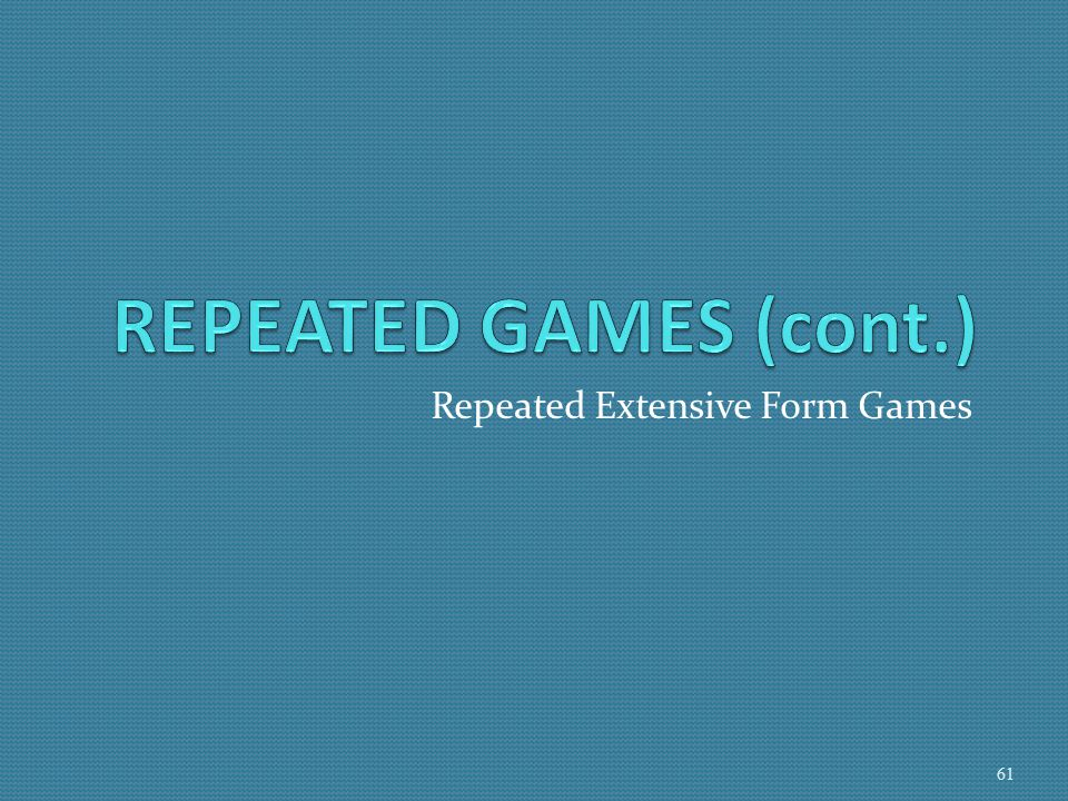 Repeated Extensive Form Games