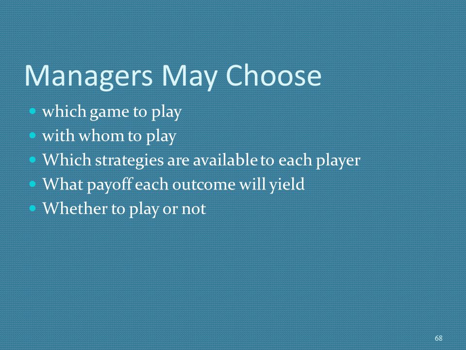 Managers May Choose which game to play with whom to play