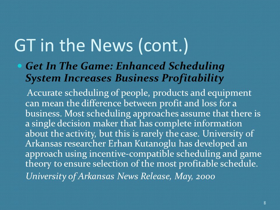 GT in the News (cont.) Get In The Game: Enhanced Scheduling System Increases Business Profitability.