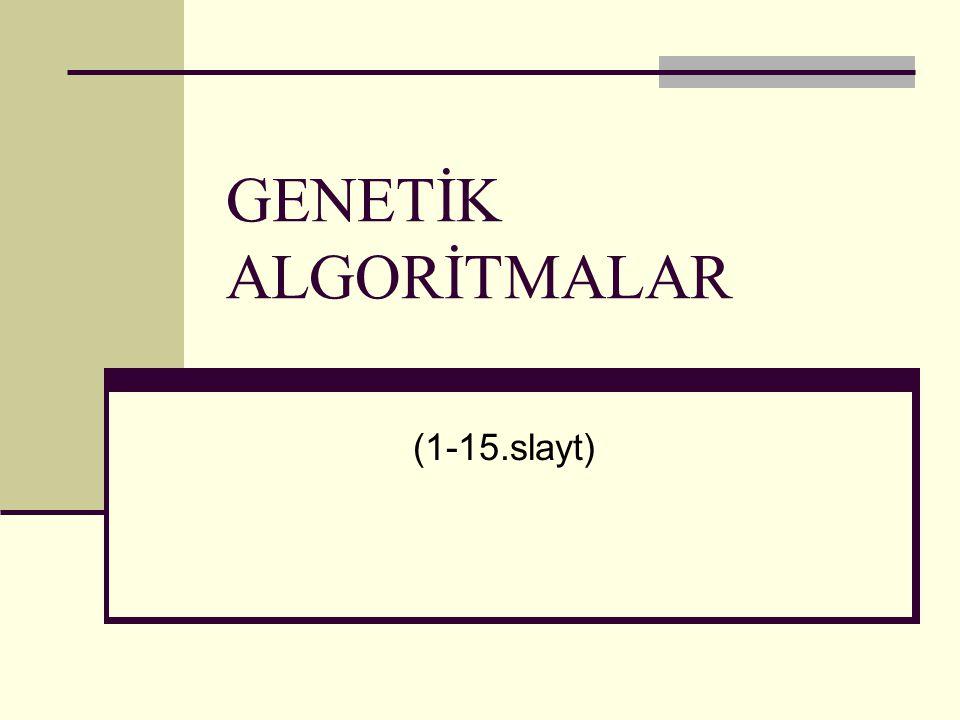 GENETİK ALGORİTMALAR (1-15.slayt)