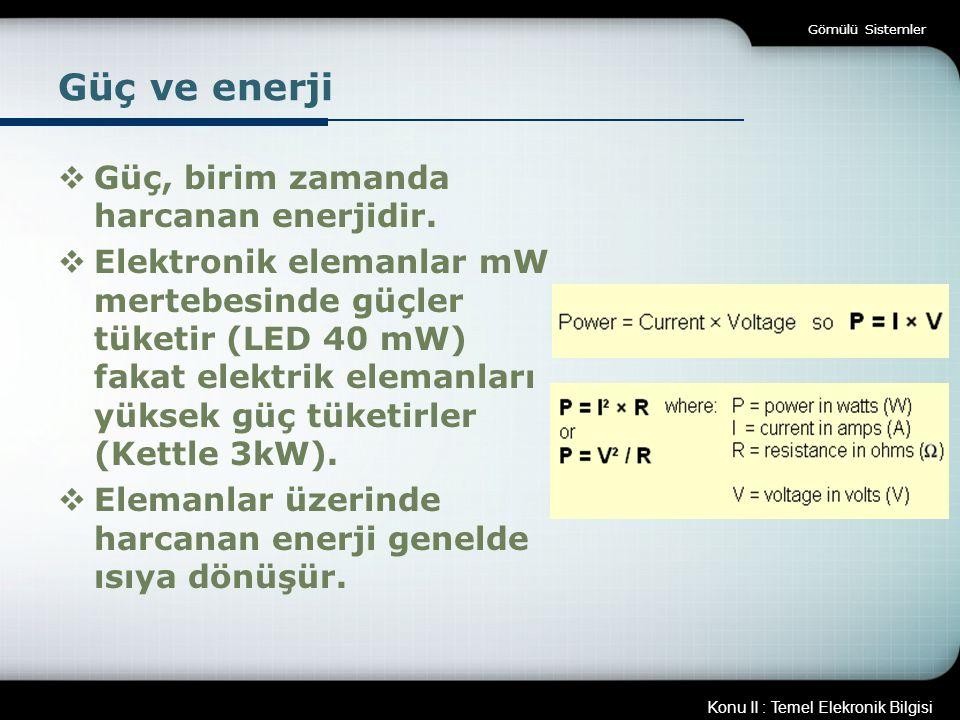 Güç ve enerji Güç, birim zamanda harcanan enerjidir.