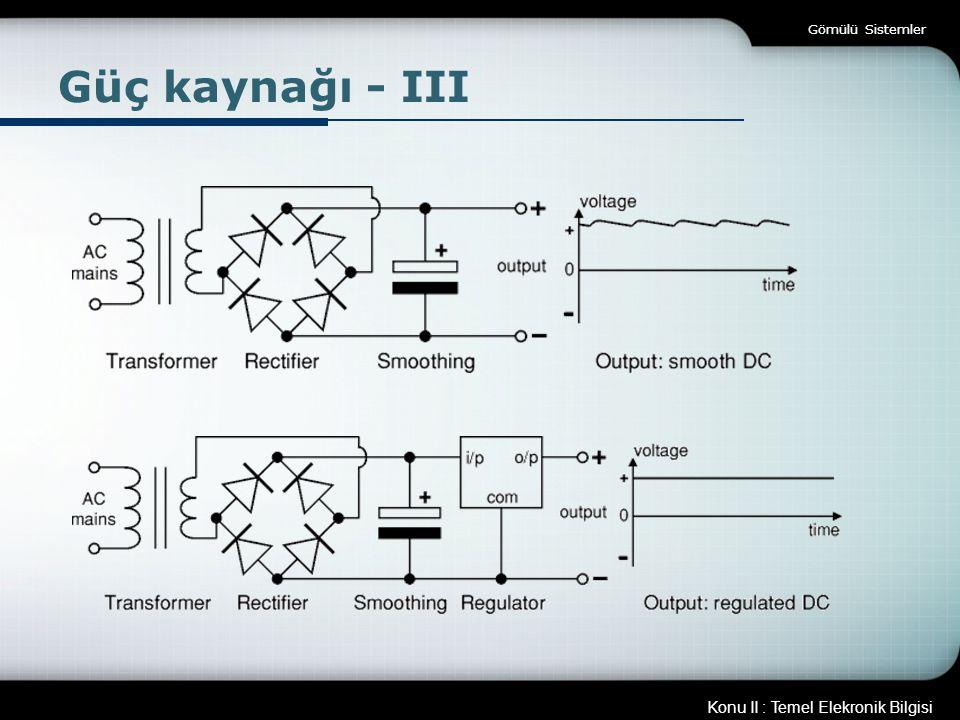 Gömülü Sistemler Güç kaynağı - III