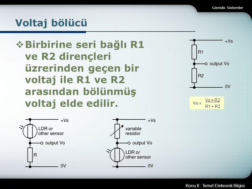 Gömülü Sistemler Voltaj bölücü.
