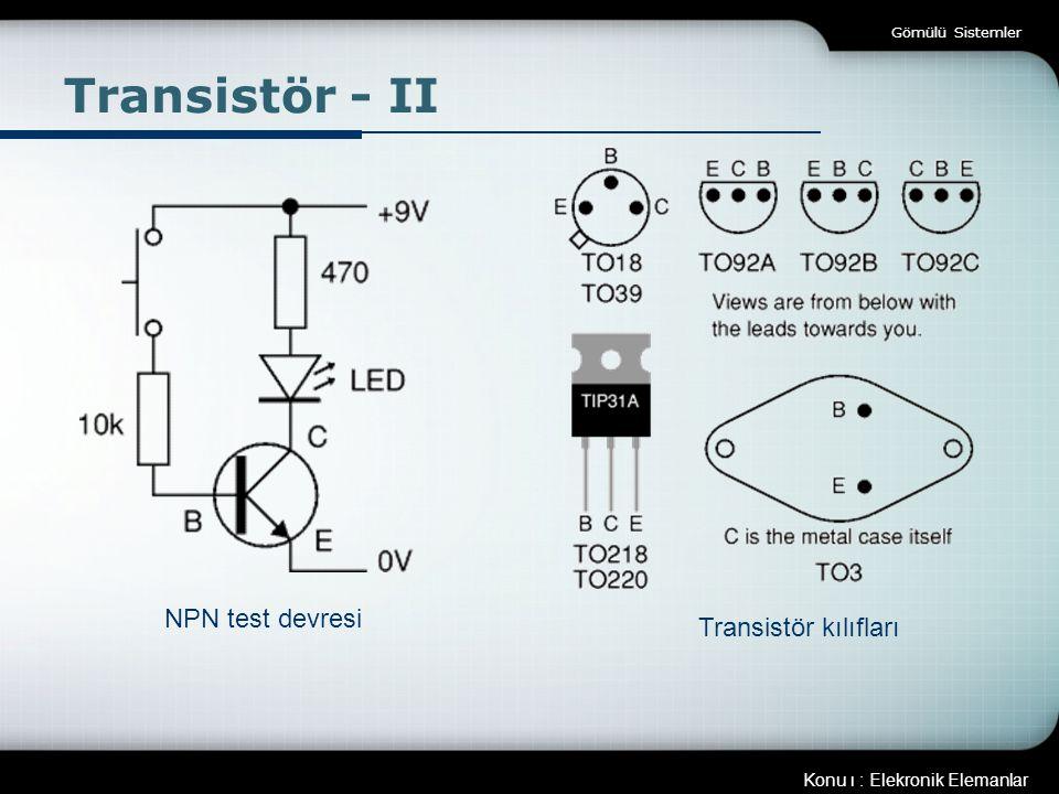 Gömülü Sistemler Transistör - II NPN test devresi Transistör kılıfları