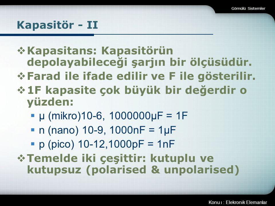 Kapasitans: Kapasitörün depolayabileceği şarjın bir ölçüsüdür.
