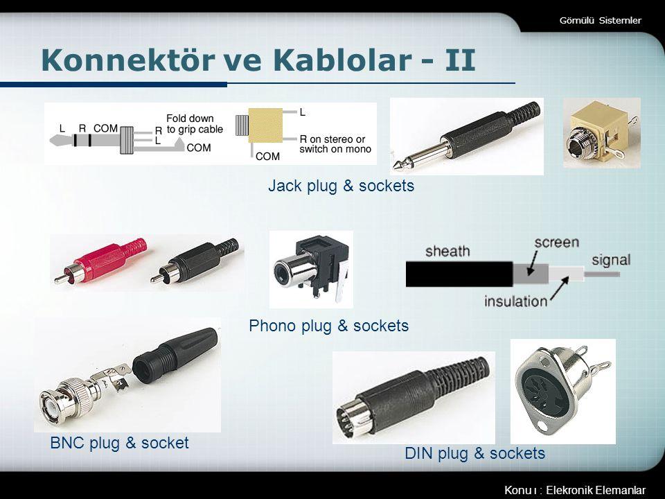 Konnektör ve Kablolar - II