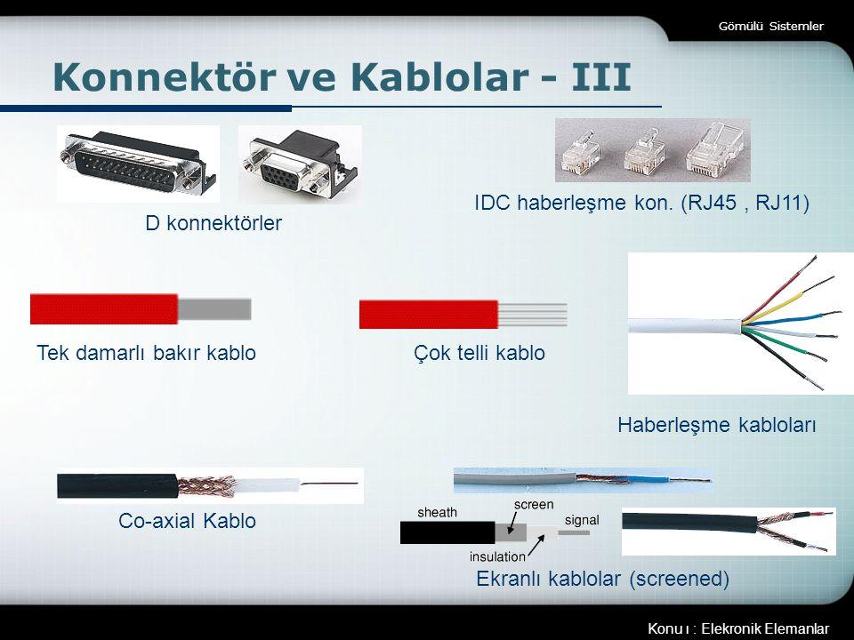 Konnektör ve Kablolar - III
