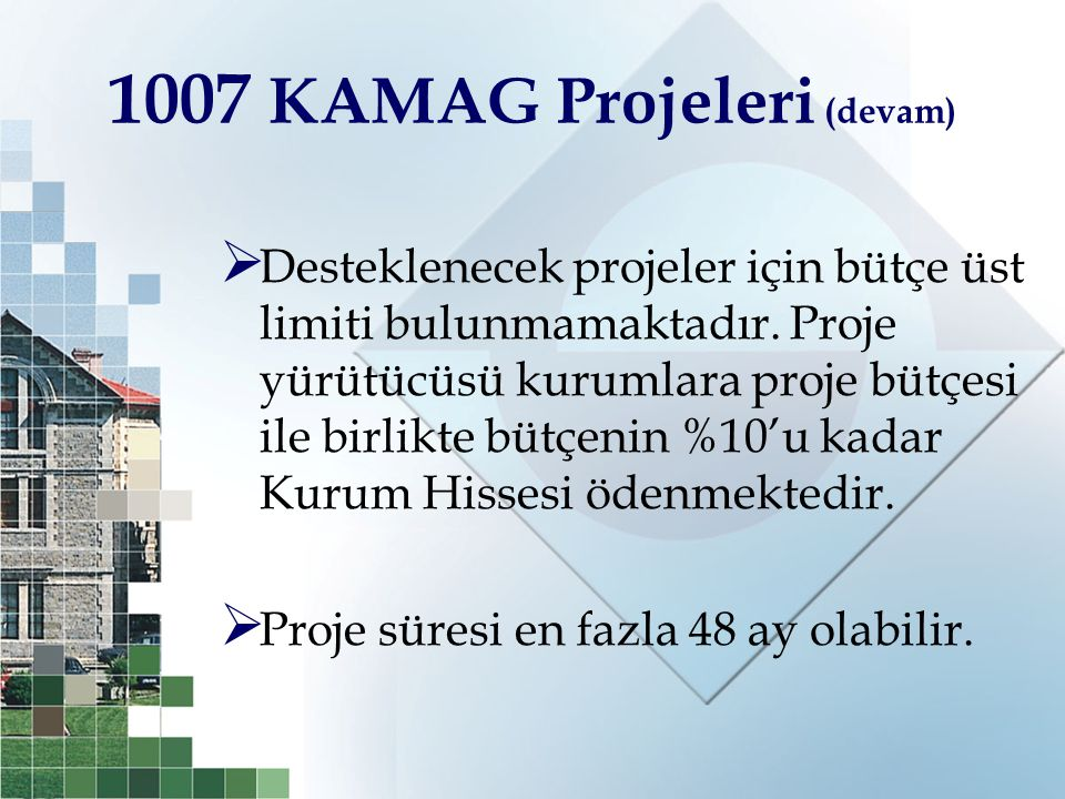 1007 KAMAG Projeleri (devam)