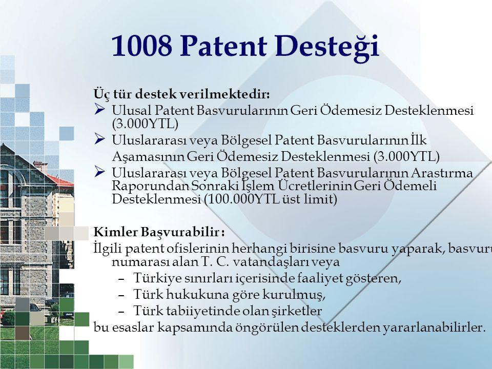 1008 Patent Desteği Üç tür destek verilmektedir: