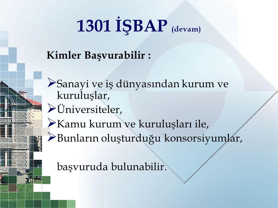 1301 İŞBAP (devam) Kimler Başvurabilir :